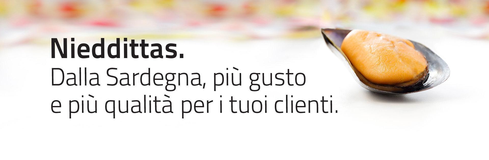 Nieddittas. Dalla Sardegna, più gusto e più qualità per i tuoi clienti.